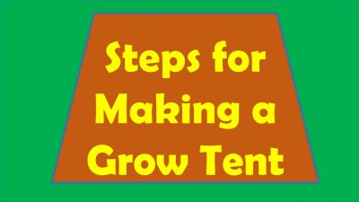 Steps for Making a Grow Tent