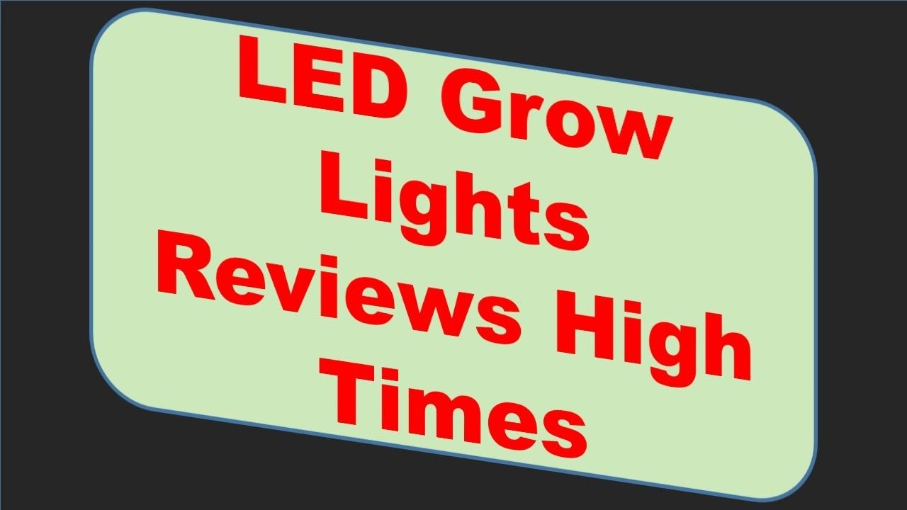 LED Grow Lights Reviews High Times