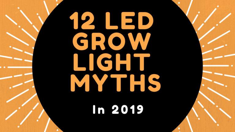 12 LED Grow Light Myths