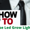 how to Use Led Grow Lights