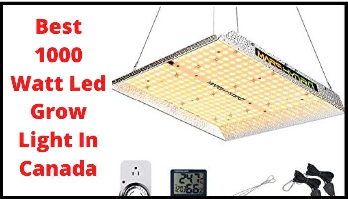 1000 watt led grow light in canada
